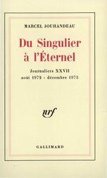 Du Singulier à l'Éternel (Août 1972 - Décembre 1973)