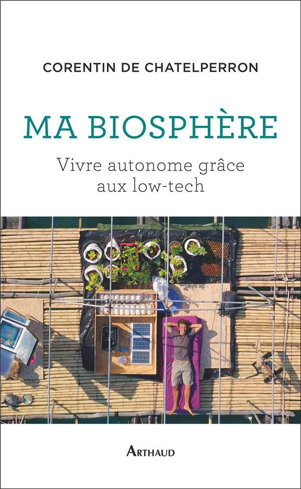 Ma biosphere - vivre autonome grace aux low-tech
