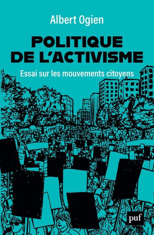 Politique de l'activisme ; essai sur les mouvements citoyens