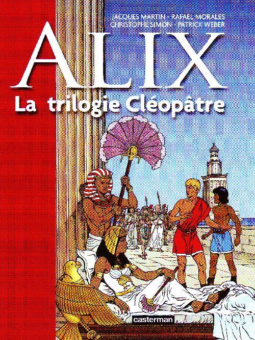 Alix ; la trilogie Cléopâtre ; le prince du Nil ; Ô Alexandrie ; le démon du Pharos