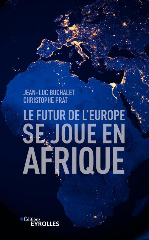 Le futur de l'Europe se joue en Afrique