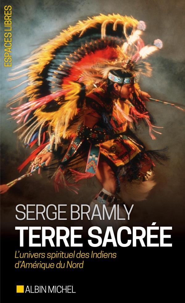 Terre sacrée ; l'univers spirituel des Indiens d'Amérique du Nord (édition 2017)