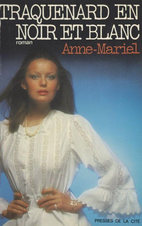Traquenard en noir et blanc  - Anne-Mariel