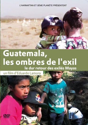 Guatemala, les ombres de l'exil