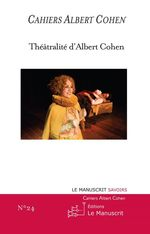 Théatralité d'Albert Cohen  - Philippe Zard