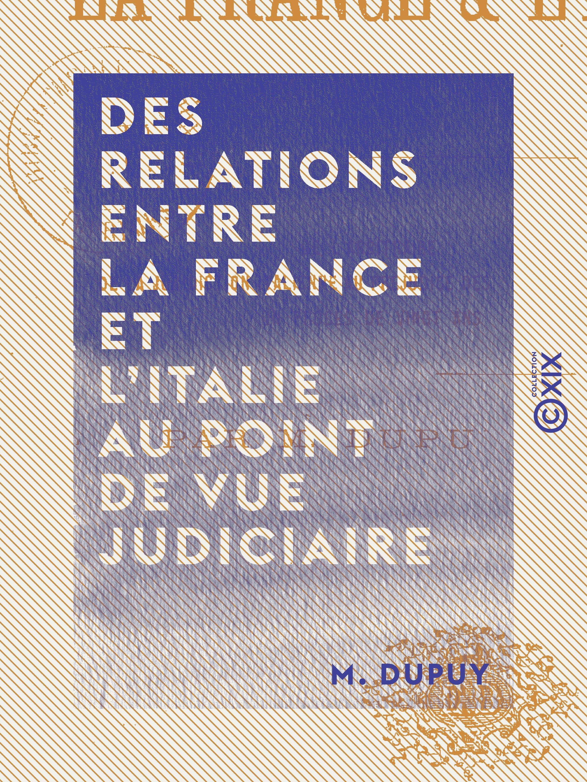 Des relations entre la France et l'Italie au point de vue judiciaire
