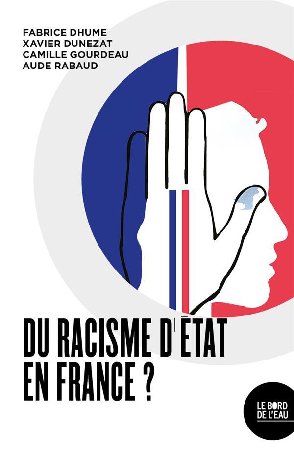 DU RACISME D ETAT EN FRANCE ? DHUME/DUNEZAT/RABAUD