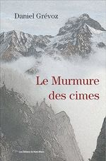 Vente Livre Numérique : Le murmure des cimes  - Grévoz Daniel