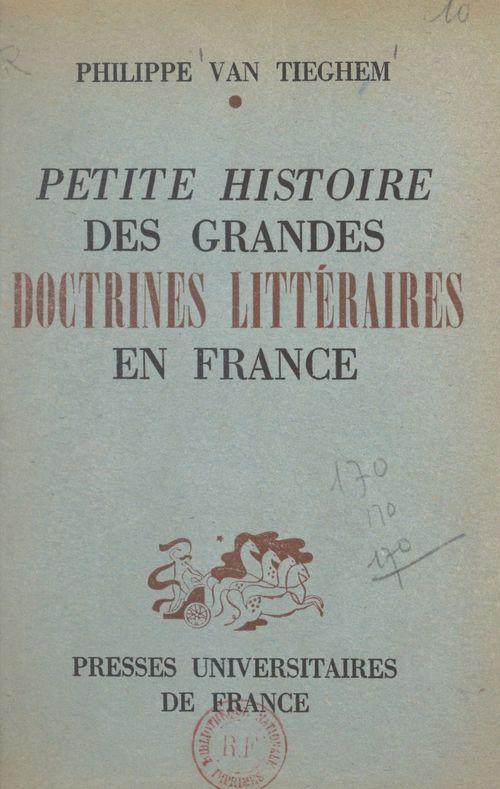 Petite histoire des grandes doctrines littéraires en France : de la Pléiade au Surréalisme