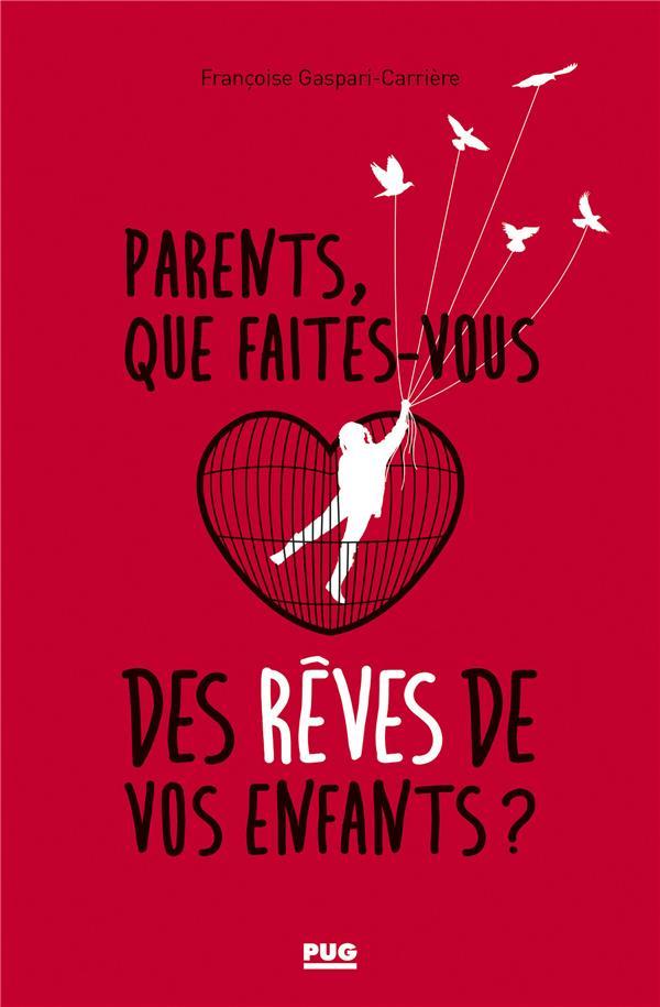 Parents, que faites-vous des rêves de vos enfants ?
