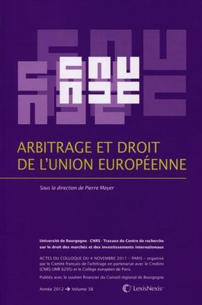 Arbitrage Et Le Droit De L Union Europeenne Pierre Mayer Lexisnexis Grand Format Le Hall Du Livre Nancy