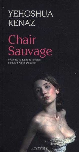Chair sauvage