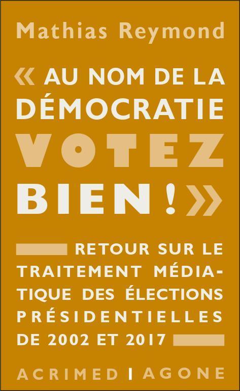 Le mépris de la démocratie ; retour sur le traitement médiatique des élections présidentielles de 2002 et 2017
