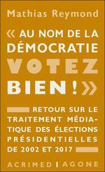 Couverture de Le mépris de la démocratie ; retour sur le traitement médiatique des élections présidentielles de 2002 et 2017