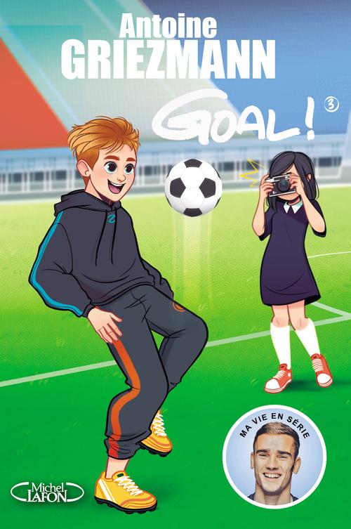Goal ! T.3 ; l'avenir au bout du pied
