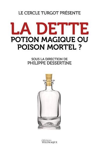 La dette ; potion magique ou poison mortel ?