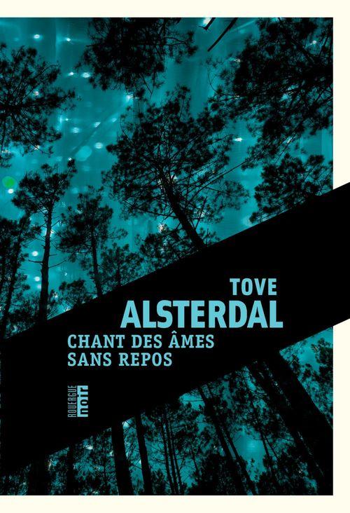 Chant des âmes sans repos  - Tove Alsterdal