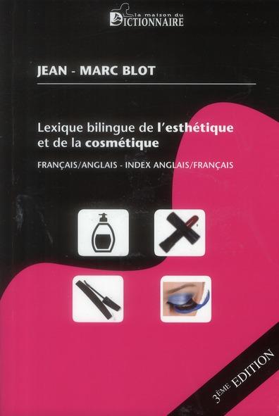 Lexique bilingue de l'esthetique et de la cosmetique 3eme edit