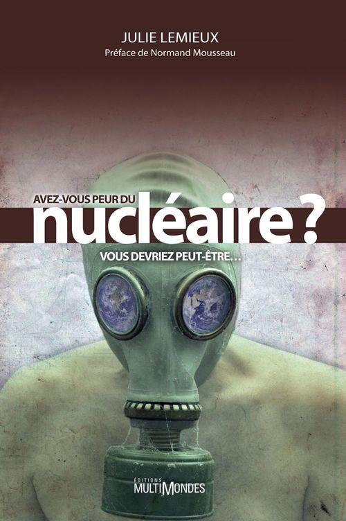 Avez-vous peur du nucléaire ? vous devriez peut-être...