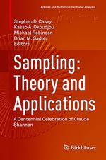 Sampling: Theory and Applications  - Kasso A. Okoudjou - Michael Robinson - Brian M. Sadler - Stephen D. Casey
