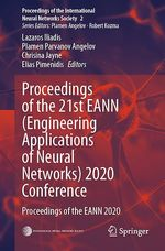 Proceedings of the 21st EANN (Engineering Applications of Neural Networks) 2020 Conference  - Chrisina Jayne - Elias Pimenidis - Lazaros Iliadis - Plamen Parvanov Angelov