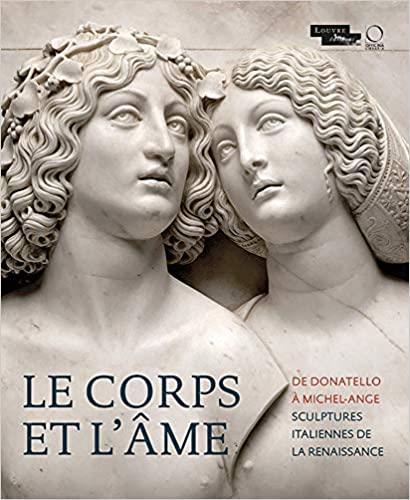 Le corps et l'âme ; de Donatello à Michel-Ange ; sculptures italiennes de la Renaissance