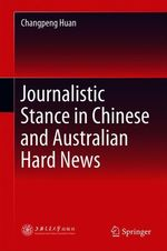 Journalistic Stance in Chinese and Australian Hard News  - Changpeng Huan