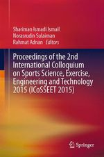 Proceedings of the 2nd International Colloquium on Sports Science, Exercise, Engineering and Technology 2015 (ICoSSEET 2015)  - Rahmat Adnan - Shariman Ismadi Ismail - Norasrudin Sulaiman