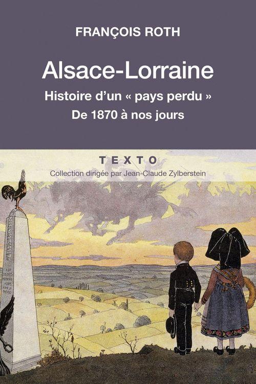 Alsace-Lorraine ; histoire d'un