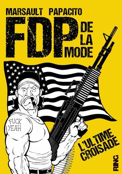 FDP de la mode T.2 ; l'ultime croisade