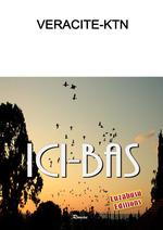 ICI-BAS  - Véracité-Ktn