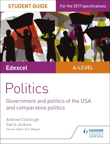 Edexcel A-level Politics Student Guide 4: Government and Politics of t