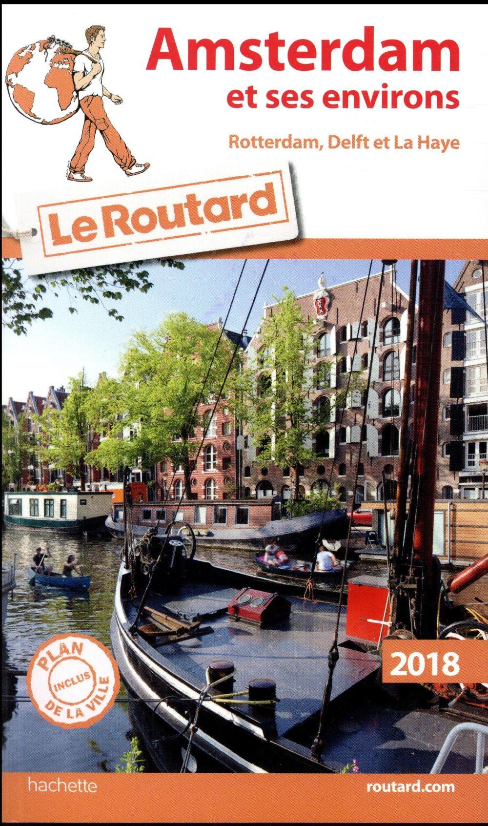 Guide du Routard ; Amsterdam et ses environs ; Rotterdam, Delft et La Haye (édition 2018)