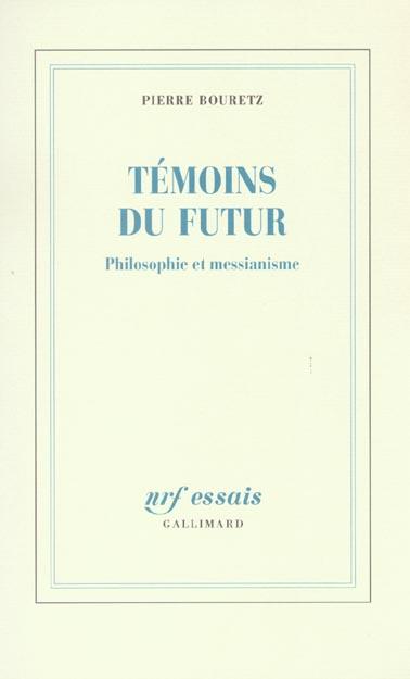Temoins du futur - philosophie et messianisme