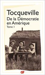 De la Démocratie en Amérique (Tome 1)  - Alexis De Tocqueville - Alexis De Tocqueville