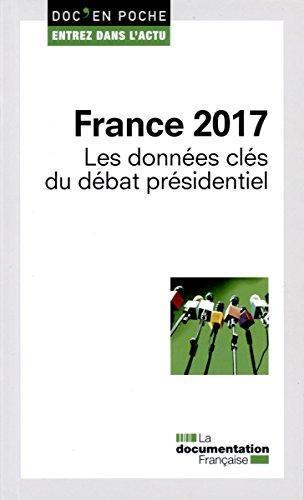France 2017 ; les données clés du débat présidentiel