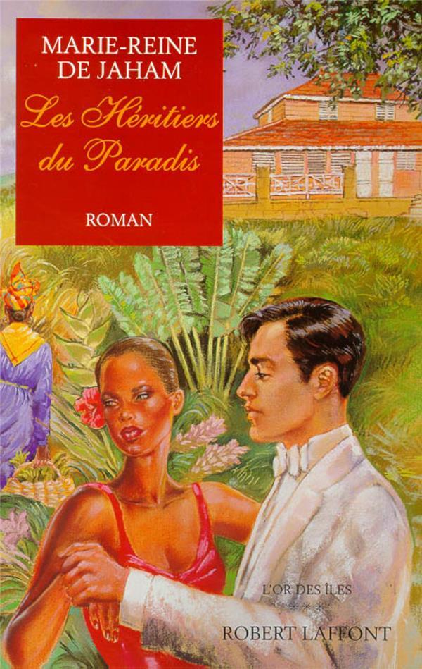 L'or des îles t.3 ; les héritiers du paradis