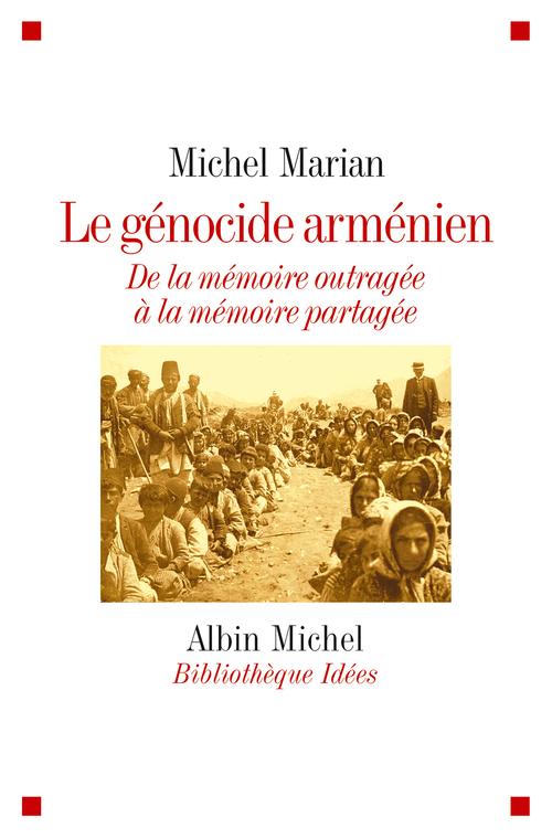 Le génocide arménien ; de la mémoire outragée à la mémoire partagée