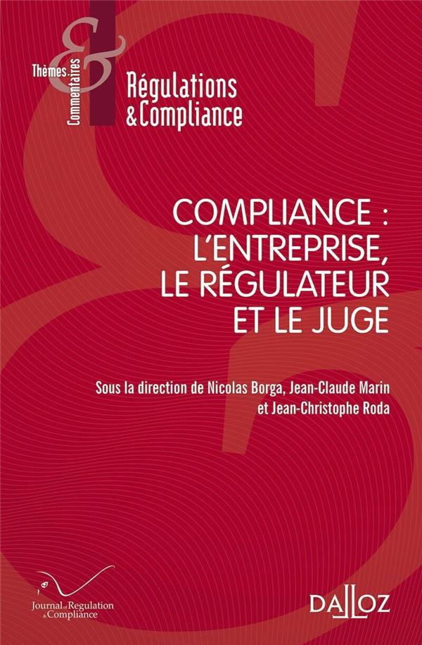 Compliance : l'entreprise, le régulateur et le juge