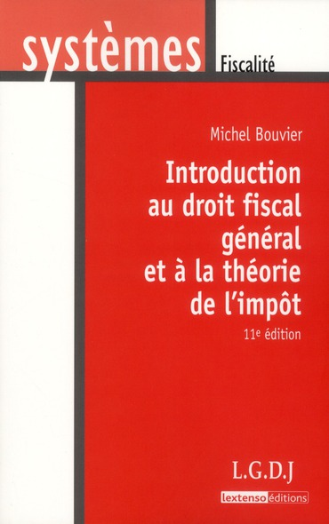 Introduction Au Droit Fiscal General Et A La Theorie De L'Impot (11e Edition)