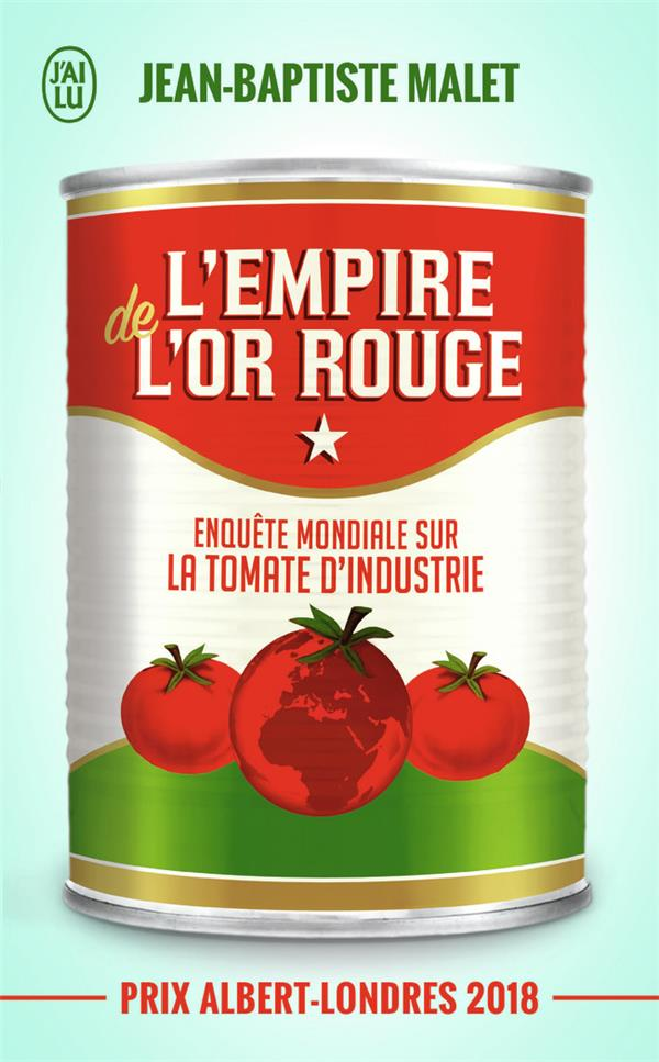 L'empire de l'or rouge ; enquête mondiale sur la tomate d'industrie