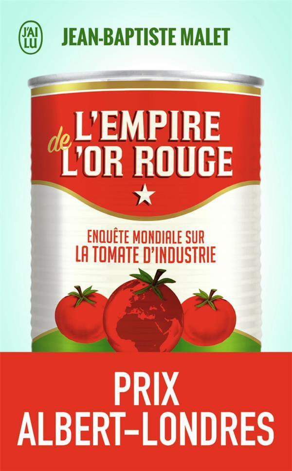 L'Empire De L'Or Rouge ; Enquete Mondiale Sur La Tomate D'Industrie