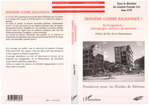 Derniere guerre balkanique?ex-yougoslavie