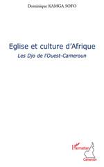 Eglise et culture d'Afrique  - Dominique Kamga Sofo - Dominique Kamga Sofo - Dominique Kamga Sofo