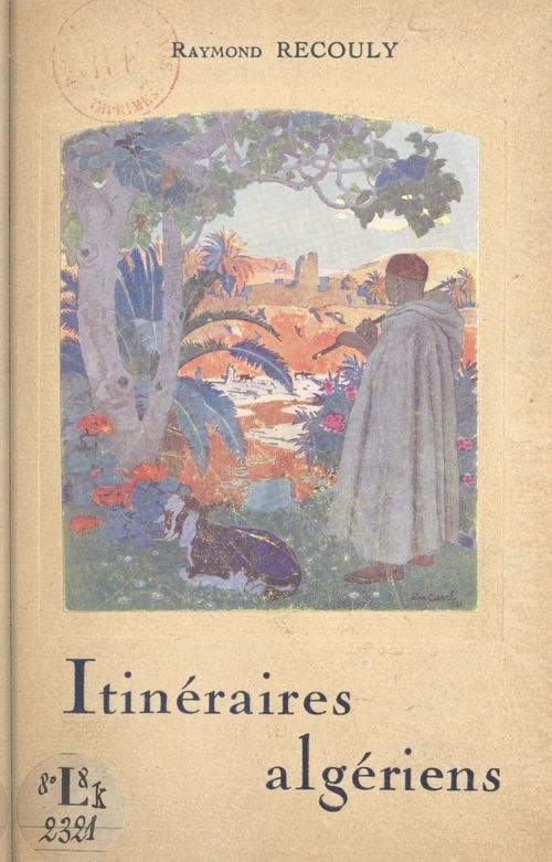 Itinéraires algériens  - Raymond Recouly