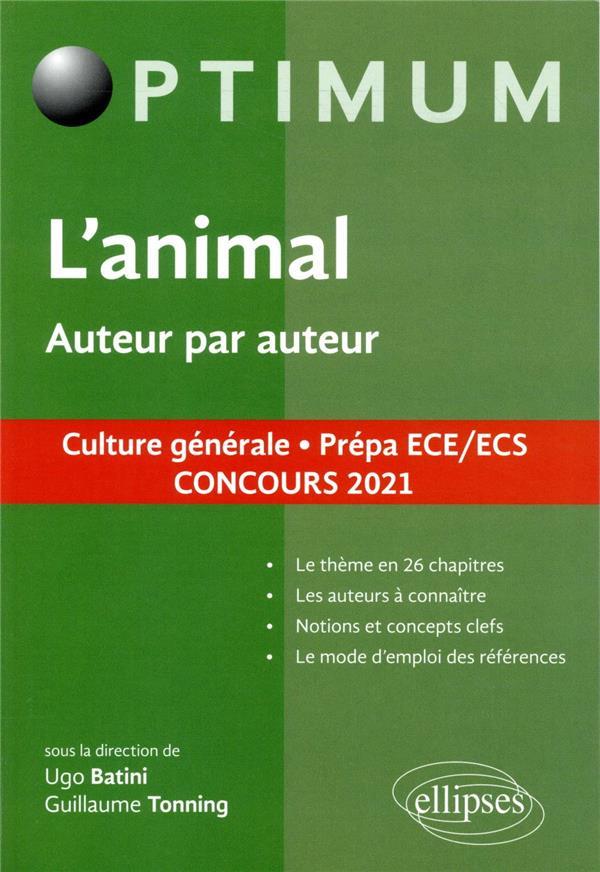 L'animal, auteur par auteur ; culture générale, prépa ECE/ECS, concours 2021 (édition 2021)