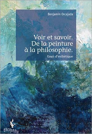 voir et savoir ; de la peinture à la philosophie.
