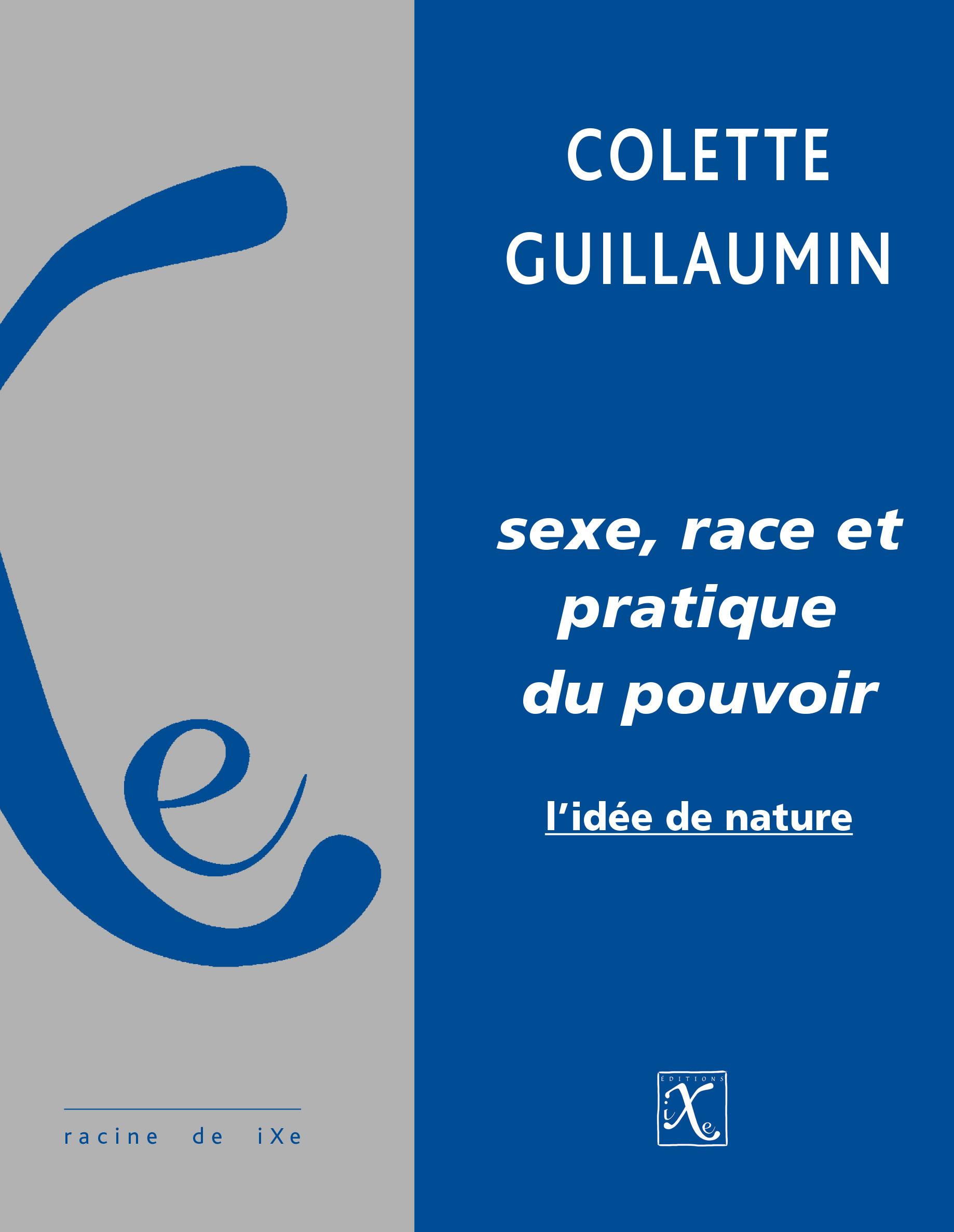 Sexe, race et pratique du pouvoir ; l'idée de nature