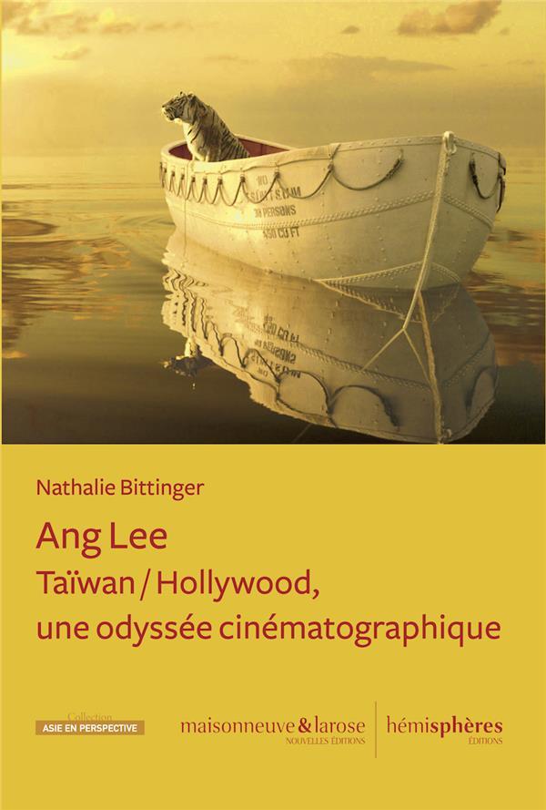Ang Lee : Taïwan / Hollywood, une odyssée cinématographique