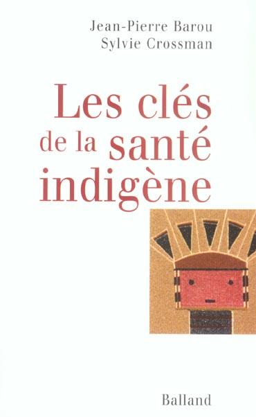 Les cles de la sante indigene